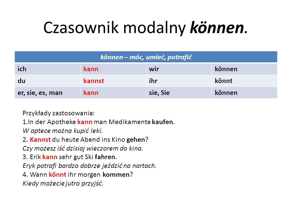 Czasownik modalny können. können – móc, umieć, potrafić ichkannwirkönnen dukannstihrkönnt er, sie, es, mankannsie, Siekönnen Przykłady zastosowania: 1