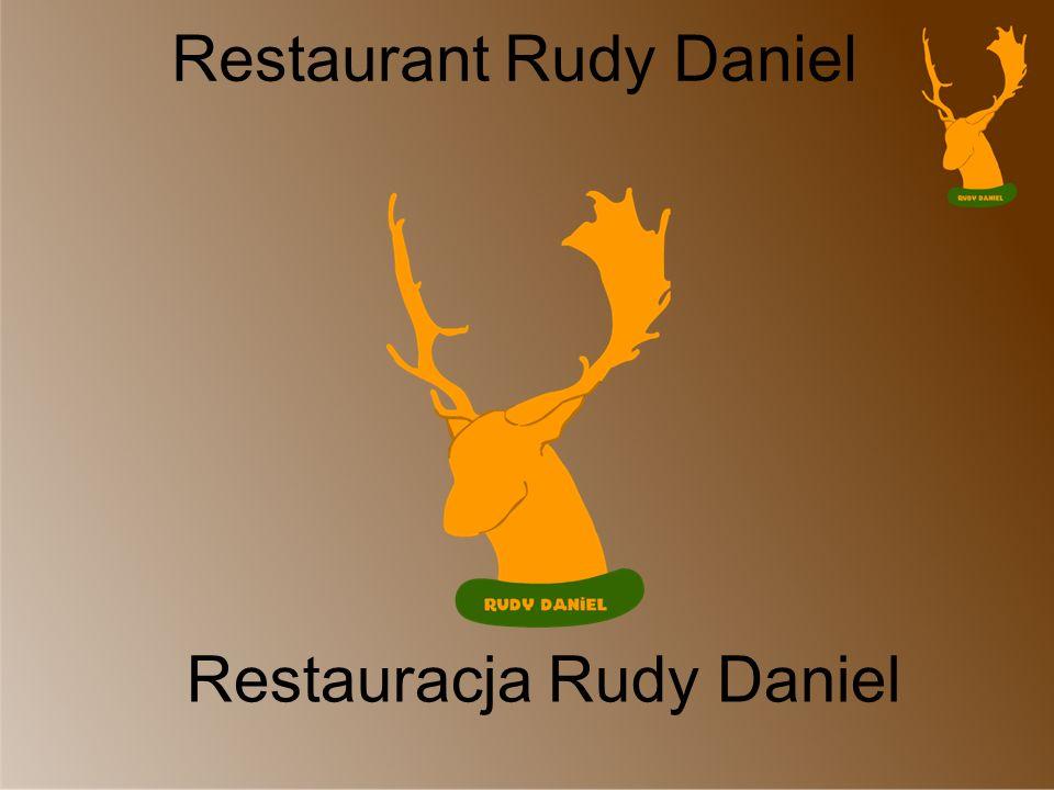 Restauracja Rudy Daniel Restaurant Rudy Daniel