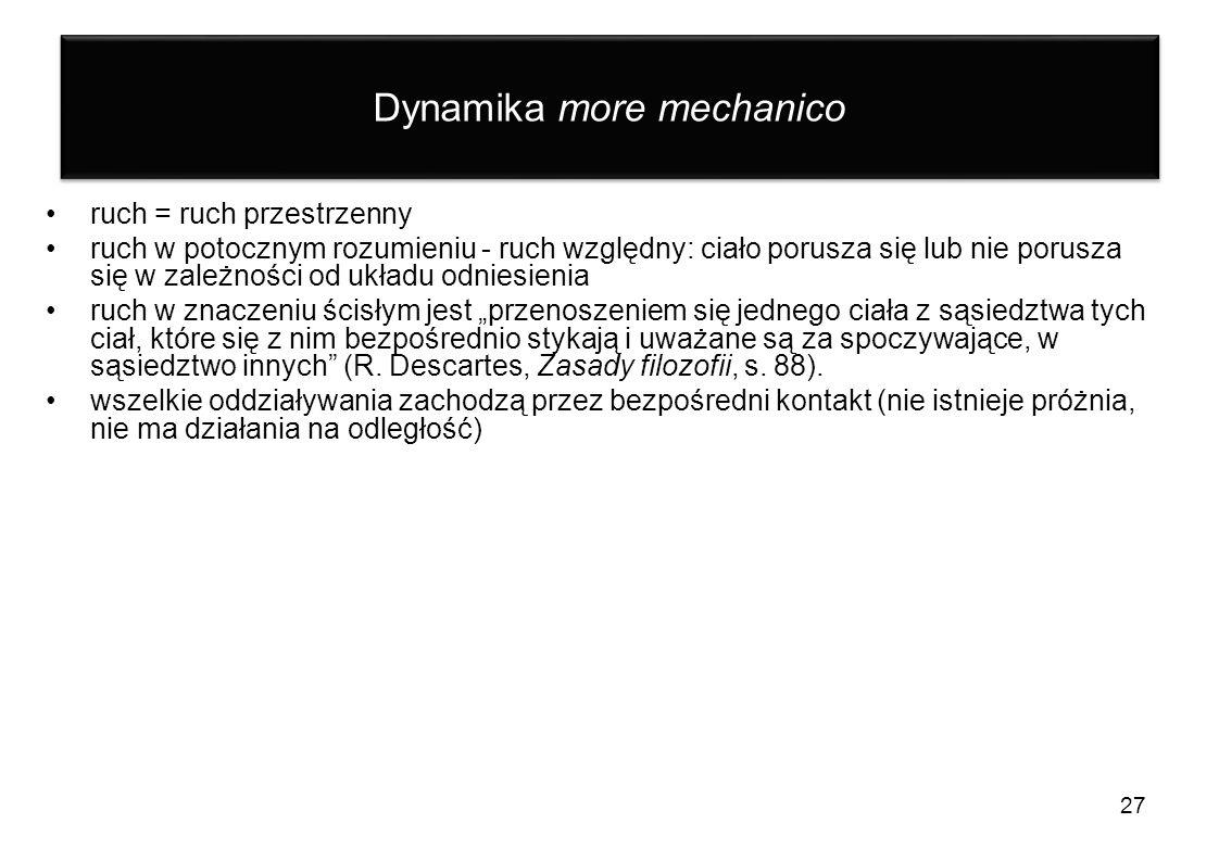 Dynamika more mechanico ruch = ruch przestrzenny ruch w potocznym rozumieniu - ruch względny: ciało porusza się lub nie porusza się w zależności od uk