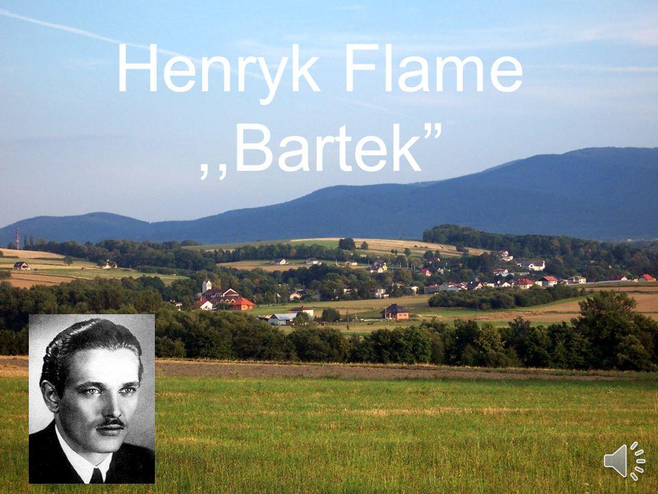 Henryk Flame Bartek należał do tego typu ludzi, którzy swoją postawą, stanowczością a nade wszystko charyzmą, potrafili związać ze sobą innych na śmierć i życie.