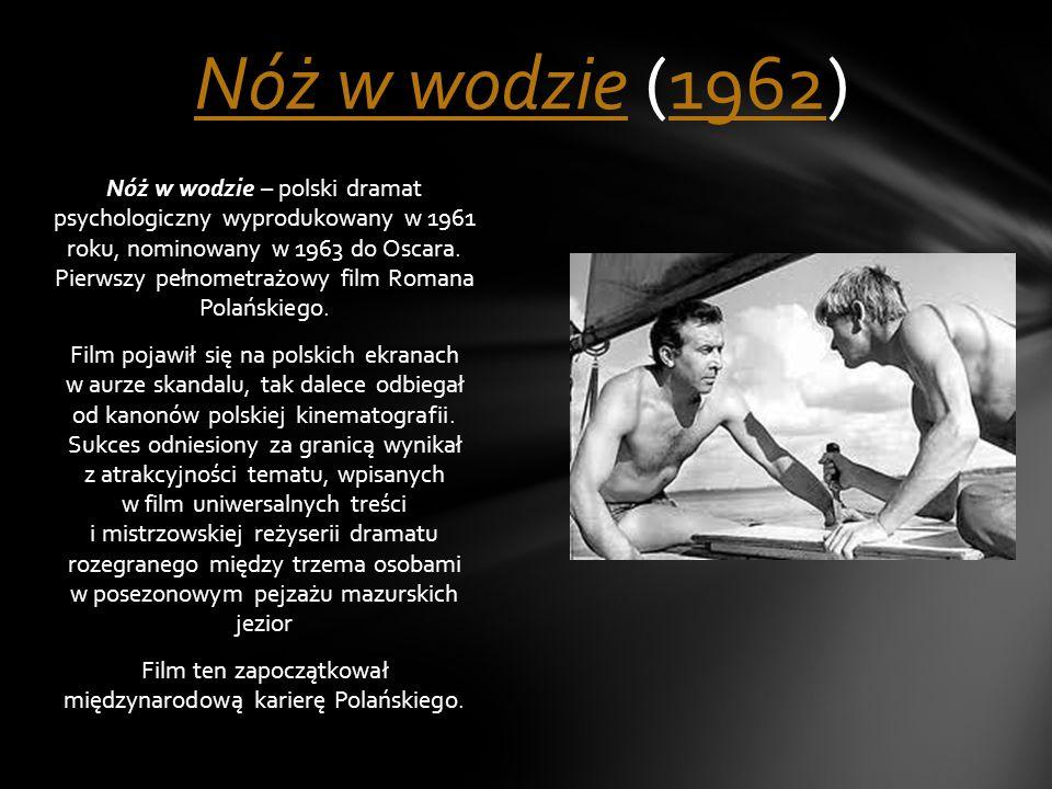 Nóż w wodzie – polski dramat psychologiczny wyprodukowany w 1961 roku, nominowany w 1963 do Oscara. Pierwszy pełnometrażowy film Romana Polańskiego. F
