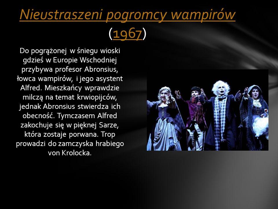 Do pogrążonej w śniegu wioski gdzieś w Europie Wschodniej przybywa profesor Abronsius, łowca wampirów, i jego asystent Alfred. Mieszkańcy wprawdzie mi
