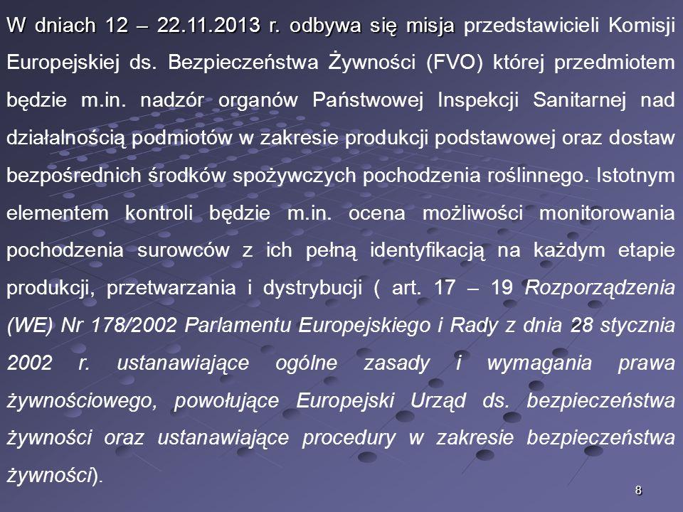 8 W dniach 12 – 22.11.2013 r. odbywa się misja W dniach 12 – 22.11.2013 r. odbywa się misja przedstawicieli Komisji Europejskiej ds. Bezpieczeństwa Ży