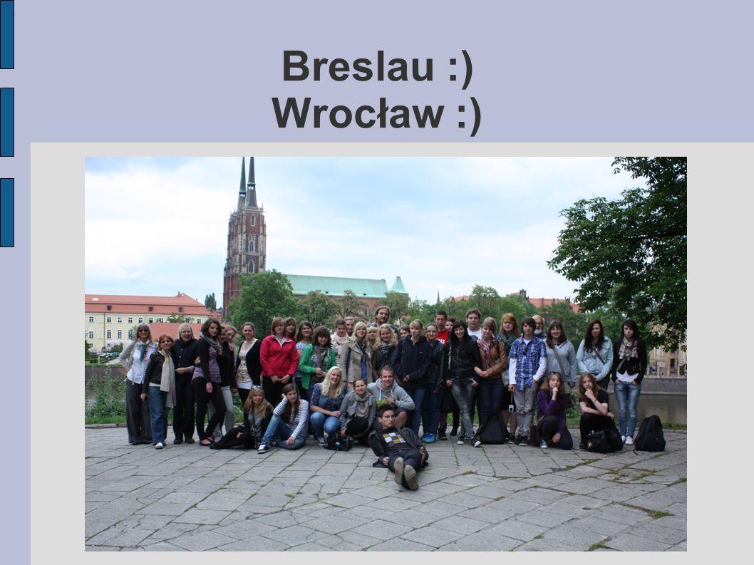 Breslau :) Wrocław :)