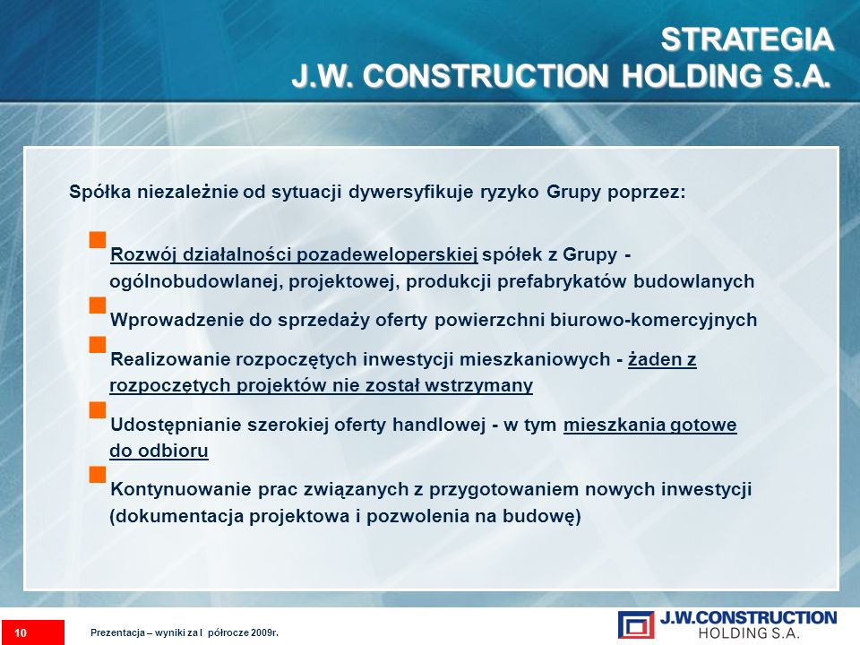 STRATEGIA J.W.CONSTRUCTION HOLDING S.A.
