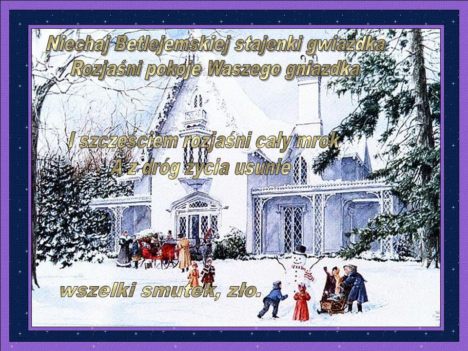 Wesołych Świąt! A z Gwiazdką! - Pod świeczek łuną jasną Życzcie sobie - najwięcej: Zwykłego, ludzkiego szczęścia