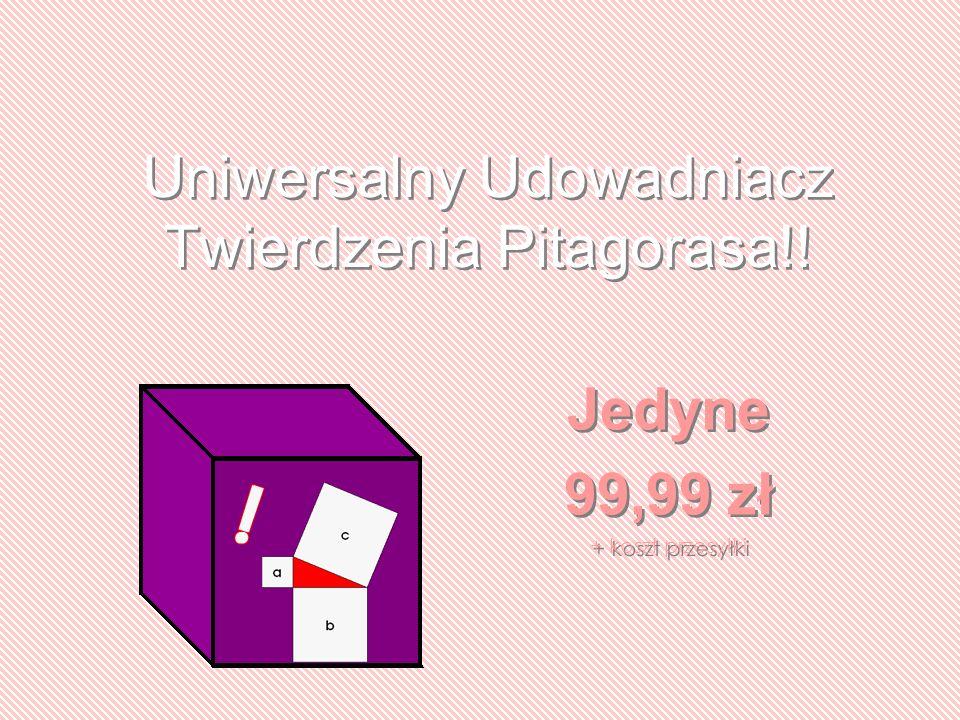 Uniwersalny Udowadniacz Twierdzenia Pitagorasa!! Jedyne 99,99 zł + koszt przesyłki Jedyne 99,99 zł + koszt przesyłki