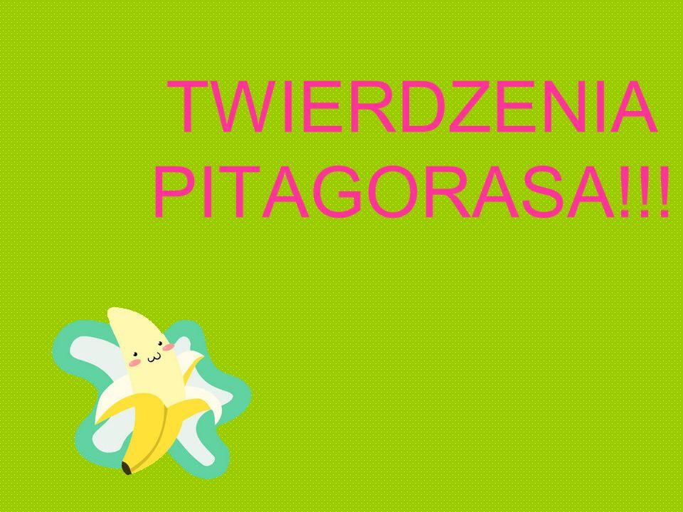 TWIERDZENIA PITAGORASA!!!
