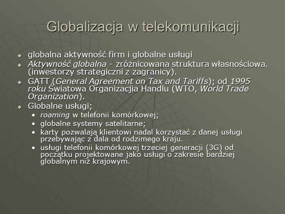 Globalizacja w telekomunikacji globalna aktywność firm i globalne usługi globalna aktywność firm i globalne usługi Aktywność globalna - zróżnicowana s
