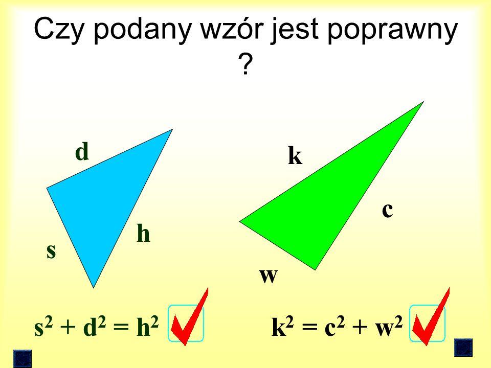 Który z trójkątów jest trójkątem prostokątnym ? c b a g f d Trójkąty prostokątne to: a, d, g h