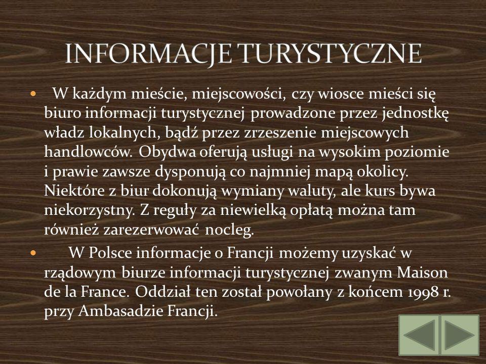 W każdym mieście, miejscowości, czy wiosce mieści się biuro informacji turystycznej prowadzone przez jednostkę władz lokalnych, bądź przez zrzeszenie