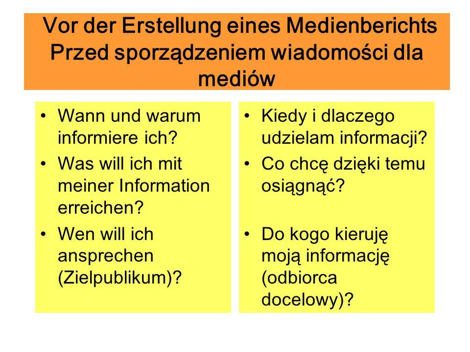 Vor der Erstellung eines Medienberichts Przed sporządzeniem wiadomości dla mediów Wann und warum informiere ich.