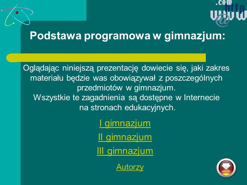 III gimnazjum Humanistyczne: Język polski Wos Języki obce Historia Ścisłe: Matematyka Chemia Biologia Fizyka Geografia
