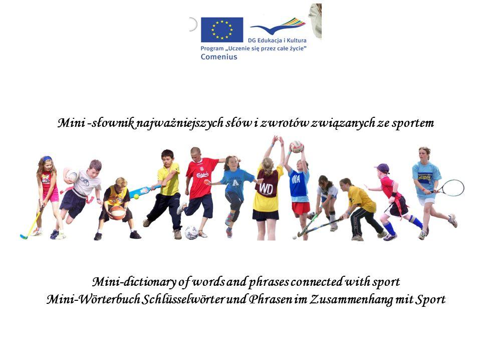 Mini -słownik najważniejszych słów i zwrotów związanych ze sportem Mini-dictionary of words and phrases connected with sport Mini-Wörterbuch Schlüssel