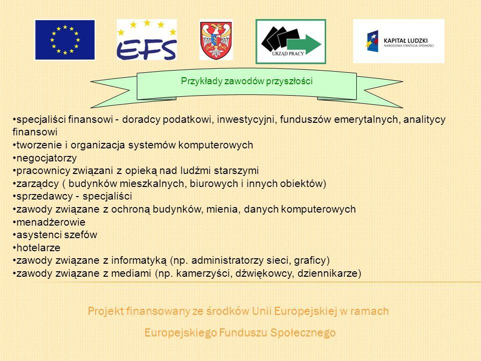 Projekt finansowany ze środków Unii Europejskiej w ramach Europejskiego Funduszu Społecznego Przykłady zawodów przyszłości specjaliści finansowi - dor