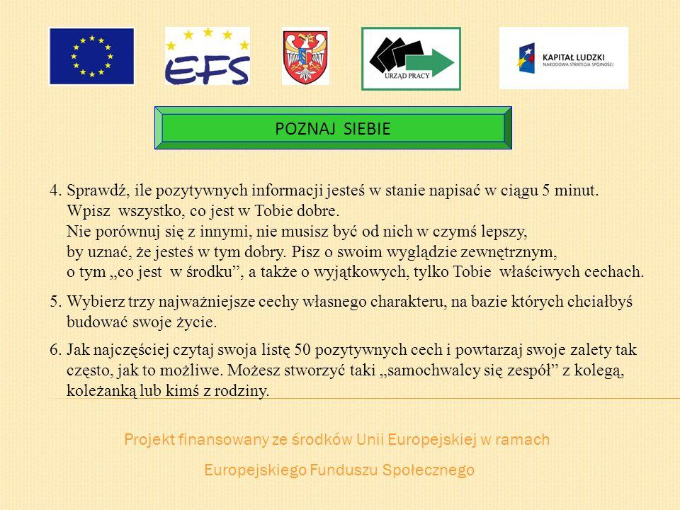 Projekt finansowany ze środków Unii Europejskiej w ramach Europejskiego Funduszu Społecznego POZNAJ SIEBIE 4. Sprawdź, ile pozytywnych informacji jest