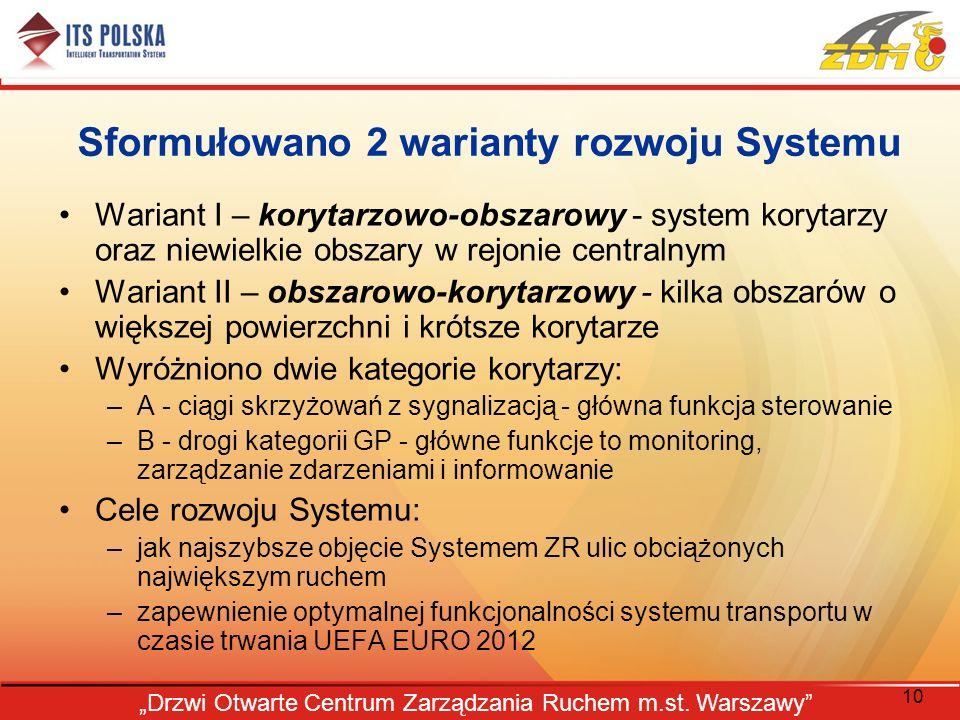 10 Drzwi Otwarte Centrum Zarządzania Ruchem m.st. Warszawy Sformułowano 2 warianty rozwoju Systemu Wariant I – korytarzowo-obszarowy - system korytarz