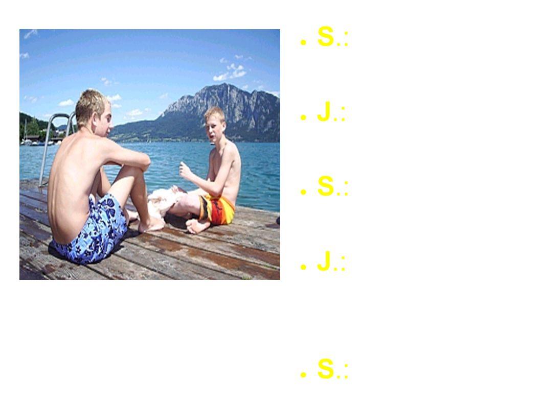 S.:Ich bin Sven.Und du. J.:Mein Name ist Jan. S.:Woher kommst du, Jan.