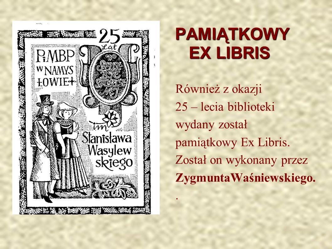 PAMIĄTKOWY EX LIBRIS Również z okazji 25 – lecia biblioteki wydany został pamiątkowy Ex Libris.