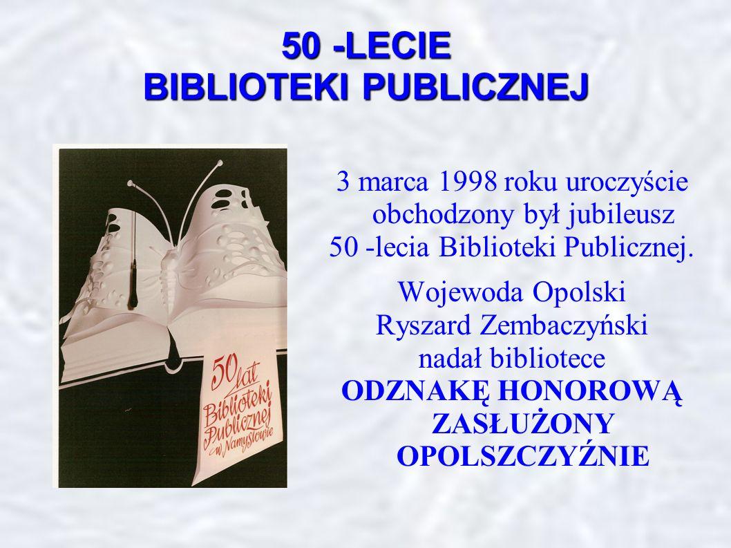 50 -LECIE BIBLIOTEKI PUBLICZNEJ 3 marca 1998 roku uroczyście obchodzony był jubileusz 50 -lecia Biblioteki Publicznej.