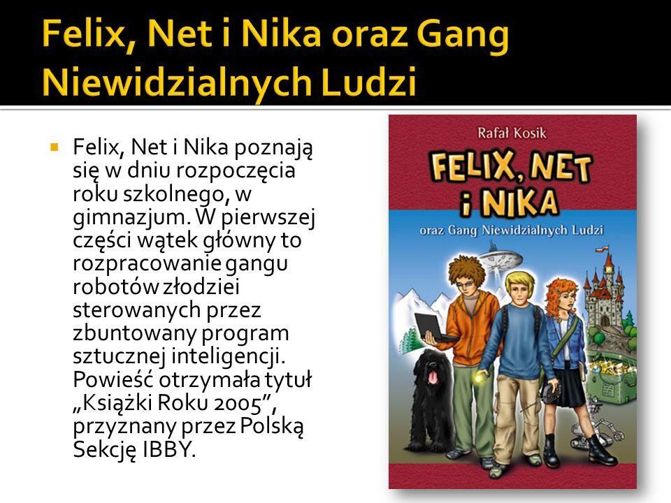Felix, Net i Nika poznają się w dniu rozpoczęcia roku szkolnego, w gimnazjum. W pierwszej części wątek główny to rozpracowanie gangu robotów złodziei