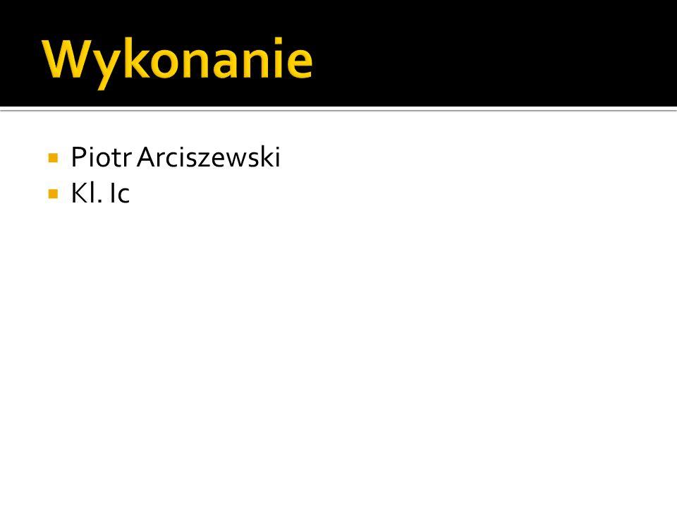 Piotr Arciszewski Kl. Ic