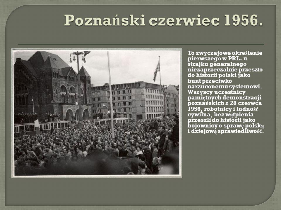 To zwyczajowe okre ś lenie pierwszego w PRL- u strajku generalnego niezaprzeczalnie przesz ł o do historii polski jako bunt przeciwko narzuconemu syst