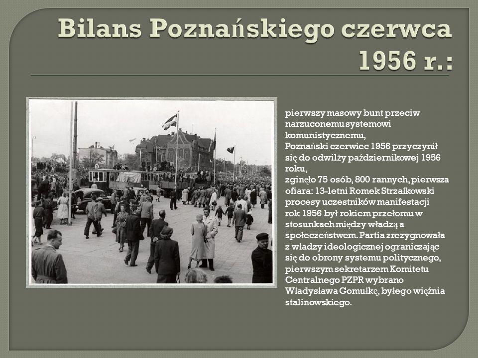 pierwszy masowy bunt przeciw narzuconemu systemowi komunistycznemu, Pozna ń ski czerwiec 1956 przyczyni ł si ę do odwil ż y pa ź dziernikowej 1956 rok
