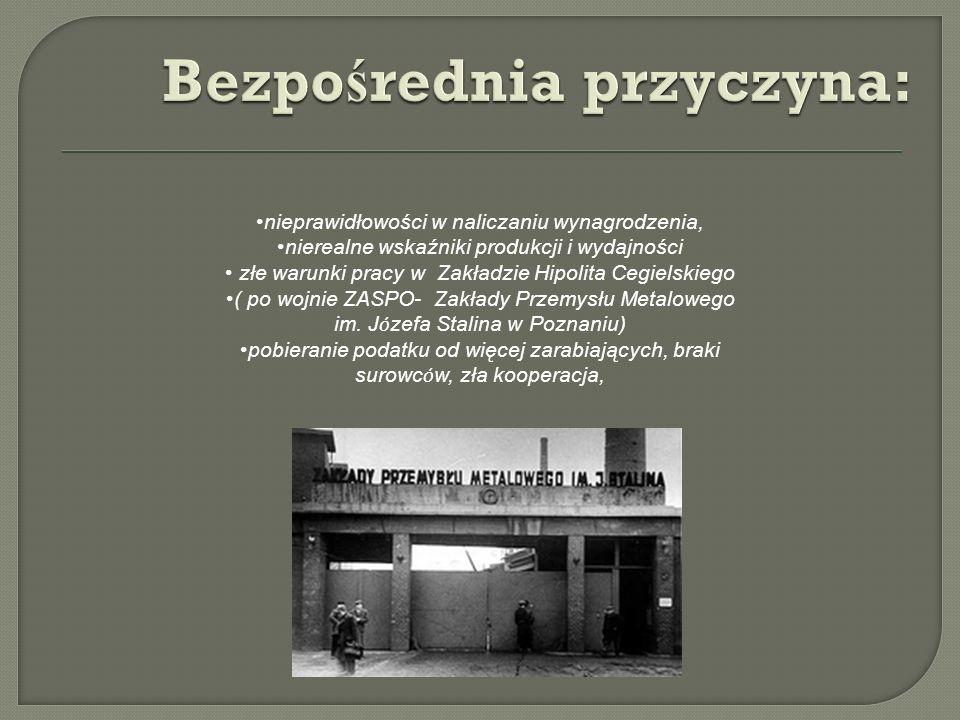 nieprawidłowości w naliczaniu wynagrodzenia, nierealne wskaźniki produkcji i wydajności złe warunki pracy w Zakładzie Hipolita Cegielskiego ( po wojni