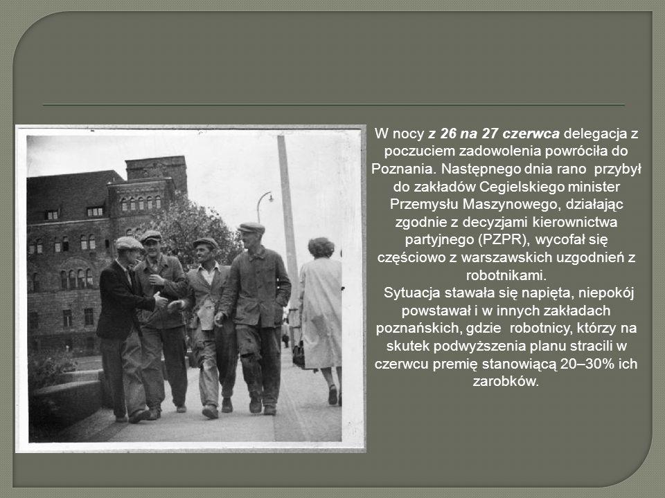 W nocy z 26 na 27 czerwca delegacja z poczuciem zadowolenia powróciła do Poznania. Następnego dnia rano przybył do zakładów Cegielskiego minister Prze