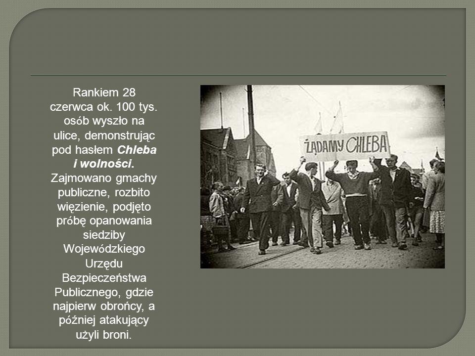 28 czerwca dosz ł o w Poznaniu do wyst ą pie ń robotniczych, które przebiega ł y w dwóch etapach.