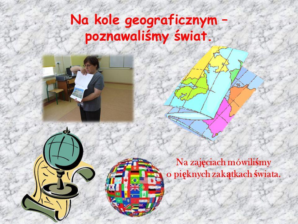 Na kole geograficznym – poznawaliśmy świat.
