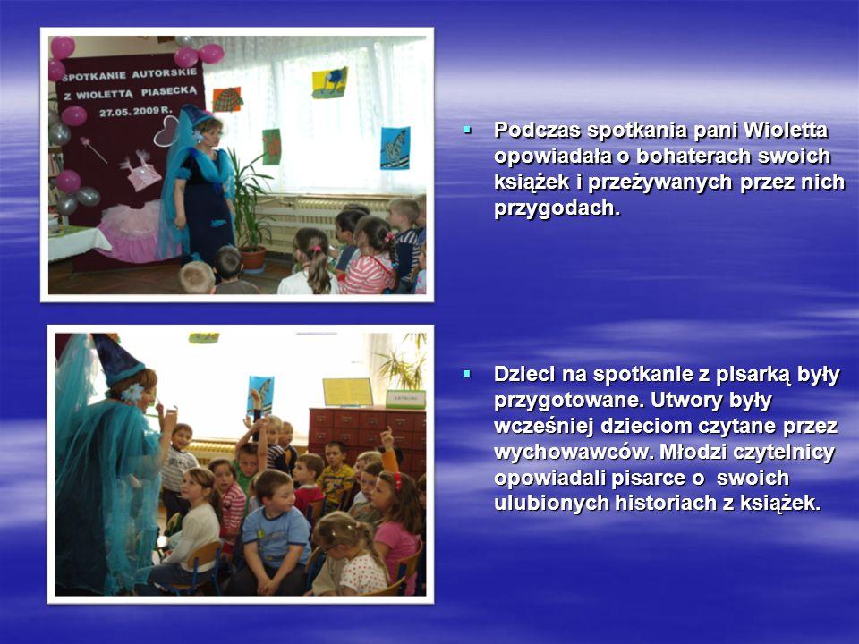 Podczas Podczas spotkania pani Wioletta opowiadała o bohaterach swoich książek i przeżywanych przez nich przygodach. Dzieci Dzieci na spotkanie z pisa