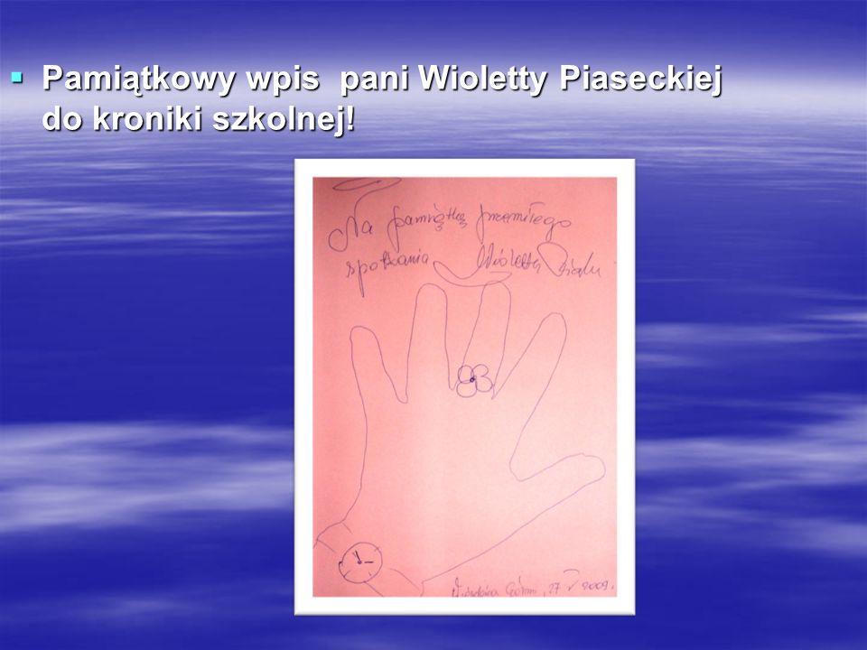 Pamiątkowy Pamiątkowy wpis pani Wioletty Piaseckiej do kroniki szkolnej!