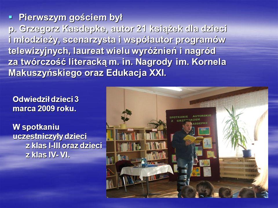 Pierwszym Pierwszym gościem był p. Grzegorz Kasdepke, autor 21 książek dla dzieci i młodzieży, scenarzysta i współautor programów telewizyjnych, laure