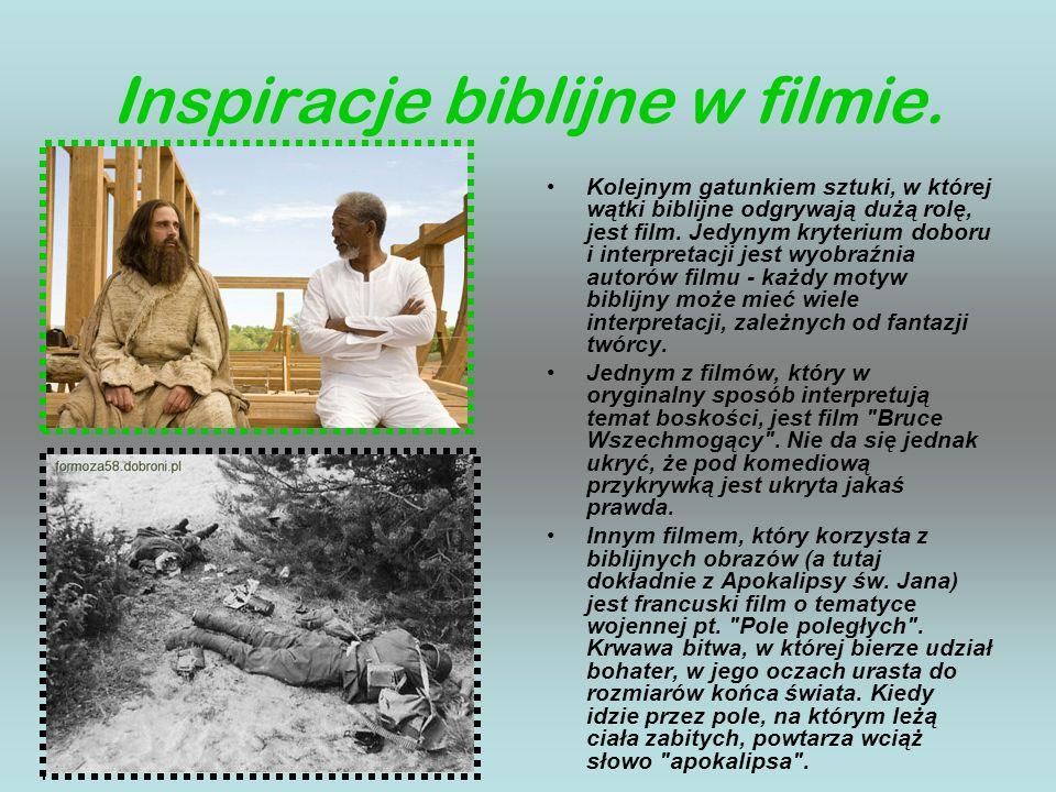 Inspiracje biblijne w filmie. Kolejnym gatunkiem sztuki, w której wątki biblijne odgrywają dużą rolę, jest film. Jedynym kryterium doboru i interpreta