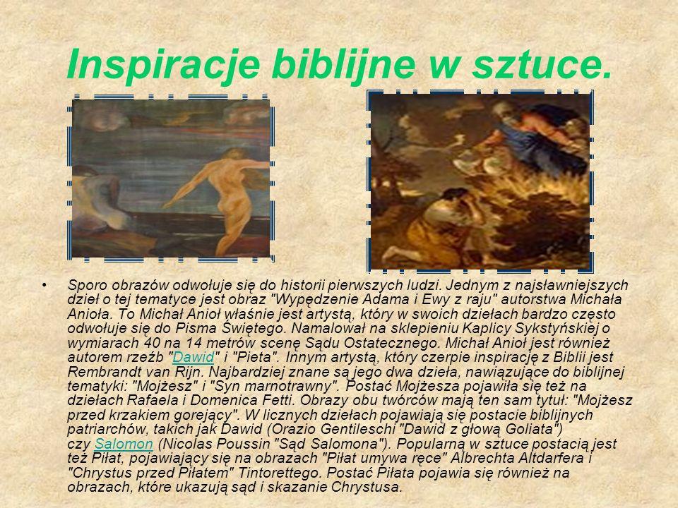 Inspiracje biblijne w sztuce. Sporo obrazów odwołuje się do historii pierwszych ludzi. Jednym z najsławniejszych dzieł o tej tematyce jest obraz