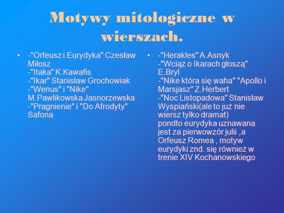 Motywy mitologiczne w wierszach. -