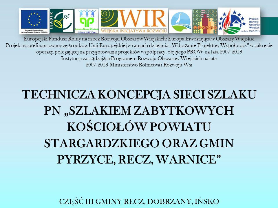 LGD – Wiejska Inicjatywa Rozwoju LGD - Dobre Inicjatywy Regionu LGD - Ziemi Pyrzyckiej