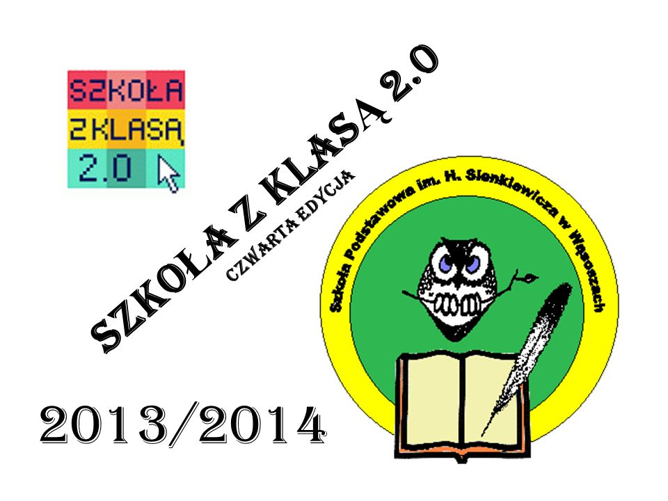 SZKO Ł A Z KLAS Ą 2.0 czwarta edycja 2013/2014