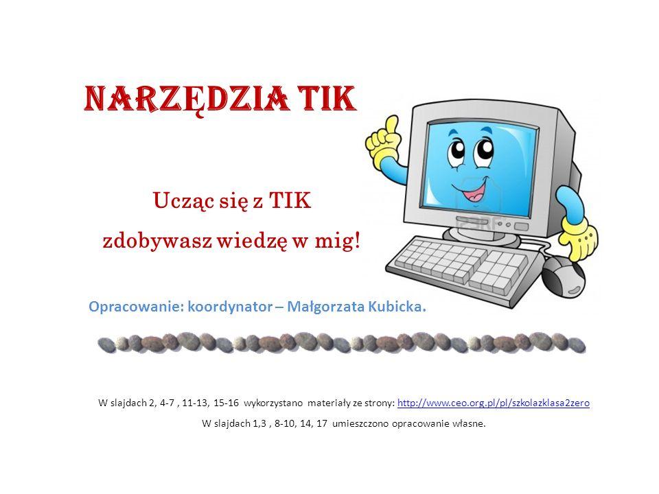 NARZ Ę DZIA TIK W slajdach 2, 4-7, 11-13, 15-16 wykorzystano materiały ze strony: http://www.ceo.org.pl/pl/szkolazklasa2zerohttp://www.ceo.org.pl/pl/s