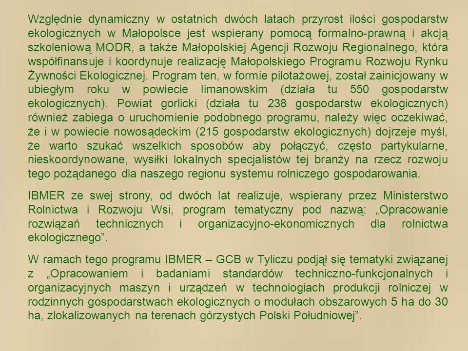 Względnie dynamiczny w ostatnich dwóch latach przyrost ilości gospodarstw ekologicznych w Małopolsce jest wspierany pomocą formalno-prawną i akcją szk