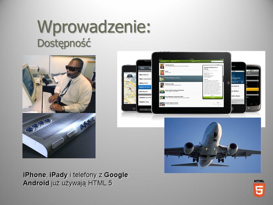 Wprowadzenie: Dostępność iPhone, iPady i telefony z Google Android już używają HTML 5