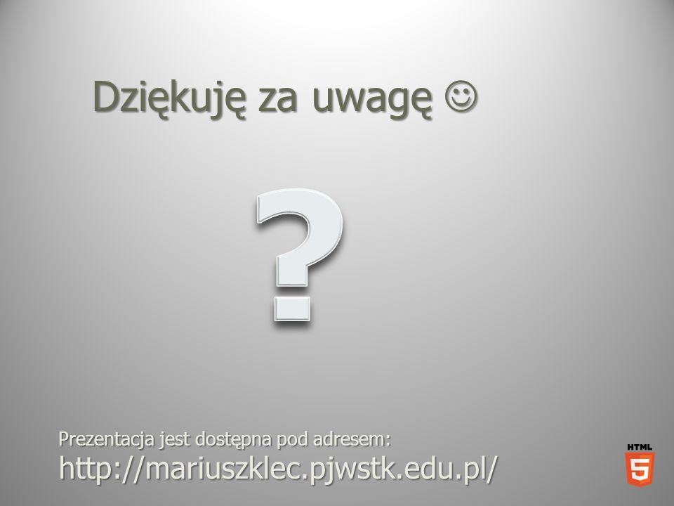Dziękuję za uwagę Dziękuję za uwagę Prezentacja jest dostępna pod adresem: http://mariuszklec.pjwstk.edu.pl/