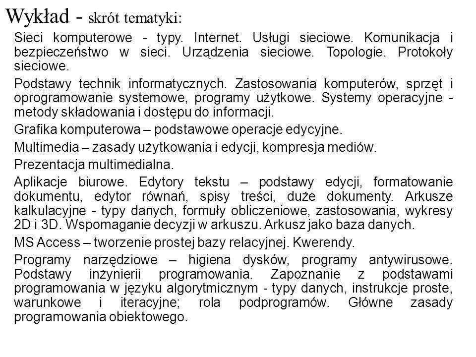 Podręczniki, skrypty, pomoce dydaktyczne: Literatura podstawowa: 1.Materiały dydaktyczne własne (elektroniczne konspekty wykładów i instrukcje laboratoryjne).
