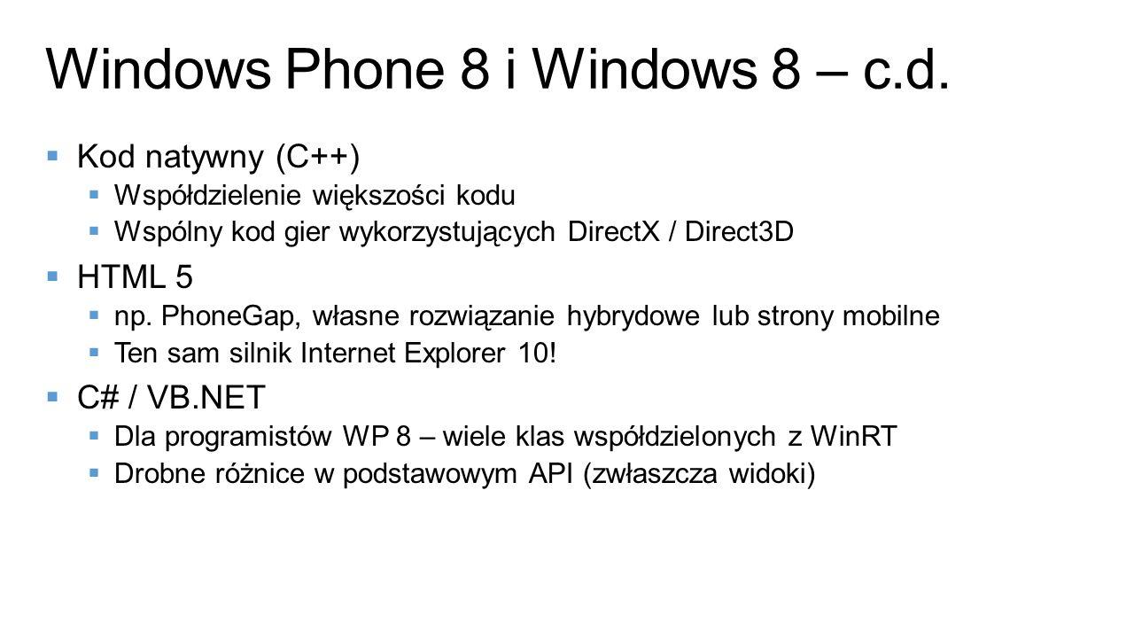 Kod natywny (C++) Współdzielenie większości kodu Wspólny kod gier wykorzystujących DirectX / Direct3D HTML 5 np. PhoneGap, własne rozwiązanie hybrydow