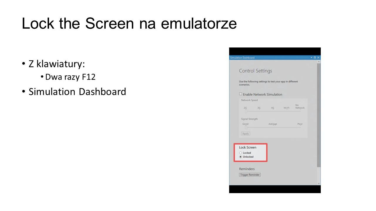 Z klawiatury: Dwa razy F12 Simulation Dashboard Lock the Screen na emulatorze