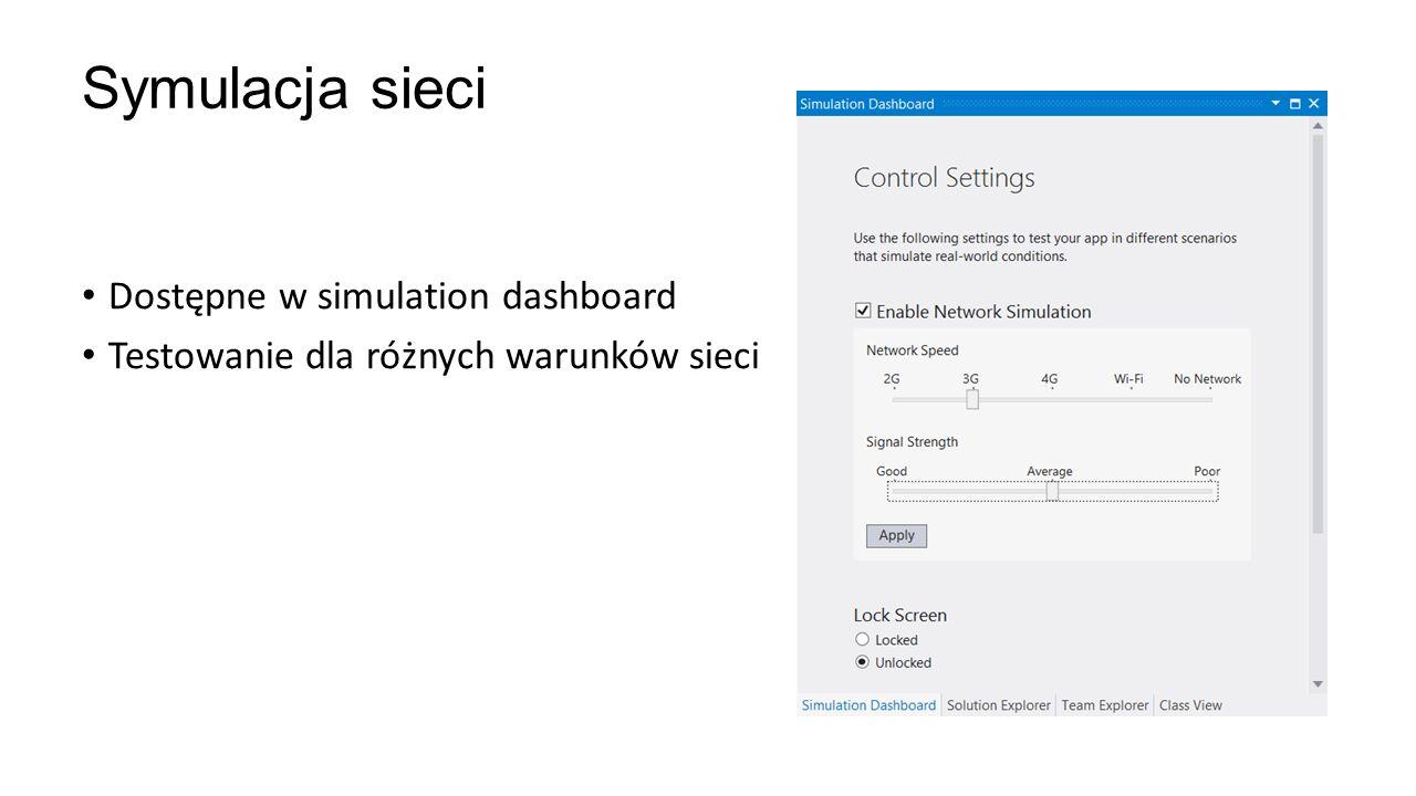 Dostępne w simulation dashboard Testowanie dla różnych warunków sieci Symulacja sieci