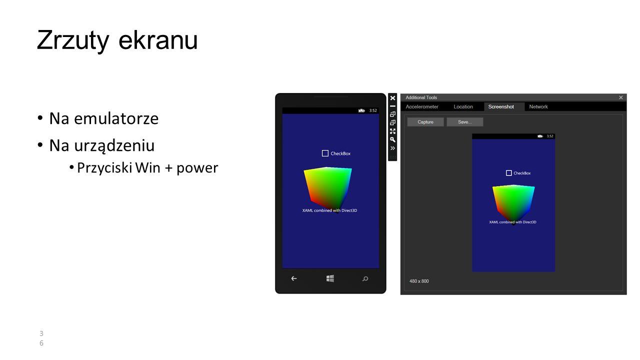 Na emulatorze Na urządzeniu Przyciski Win + power Zrzuty ekranu 36