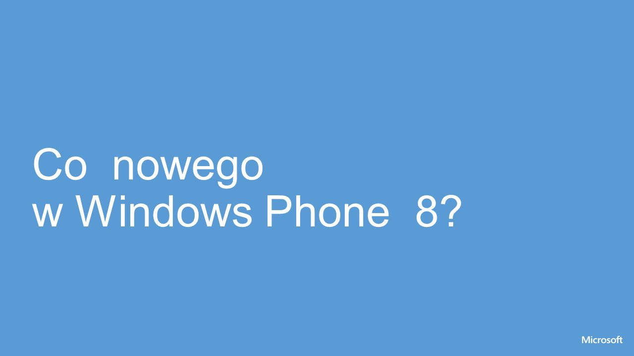 Co nowego w Windows Phone 8?